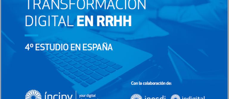 Transformación digital en RRHH. 4to estudio en España (Íncipy, Inesdi e Indigital Advantage)
