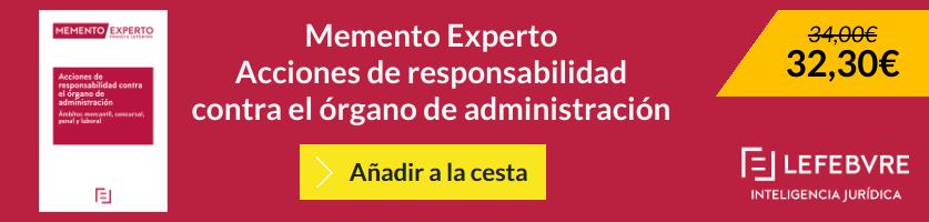 Memento Experto Acciones de responsabilidad contra el órgano de administración